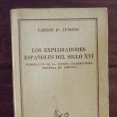 Libros de segunda mano: 1945, LOS EXPLORADORES ESPAÑOLES DEL SIGLO XVI, CARLOS F. LUMMIS. Lote 126242631