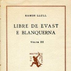 Libros de segunda mano: LIBRE DE EVAST --E. BLANQUERNA, RAMON LLULL, VOLUM III, 1954, CATALA, -ED. BARCINO. Lote 126252051