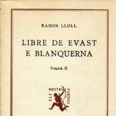 Libros de segunda mano: LIBRE DE EVAST --E. BLANQUERNA, RAMON LLULL, VOLUM II, 1947, CATALA, -ED. BARCINO. Lote 126253535