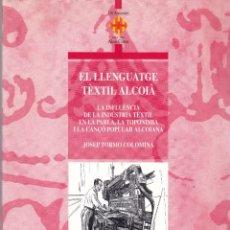 Livres d'occasion: ALCOY - EL LLENGUATGE TEXTIL ALCOIA - JOSEP TORMO C. - ALCOY 1995. Lote 126459139