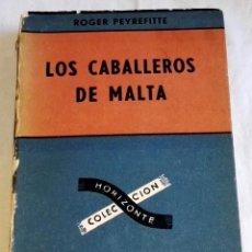 Libros de segunda mano: LOS CABALLEROS DE MALTA; ROGER PEYREFITTE - EDITORIAL SUDAMERICANA 1960. Lote 126465631