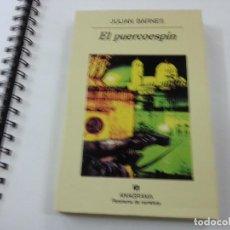 Libros de segunda mano: EL PUERCOESPIN-JULIAN BARNES-ANAGRAMA-CCC.. Lote 126585207