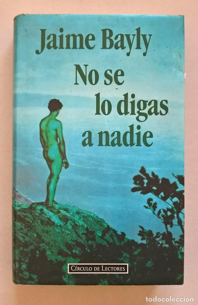 No Se Lo Digas A Nadie Jaime Bayly Buy Other Books Of Narrative At Todocoleccion 126695483 La mujer de mi hermano. no se lo digas a nadie jaime bayly