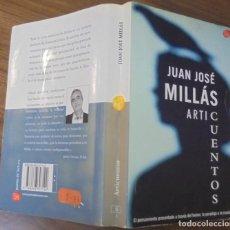 Libros de segunda mano: ARTICUENTOS JUAN JOSÉ MILLÁS ED. PUNTO DE LECTURA. Lote 126801471