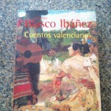 Livres d'occasion: CUENTOS VALENCIANOS -- VICENTE BLASCO IBAÑEZ -- ALIANZA 1998 --. Lote 126880487