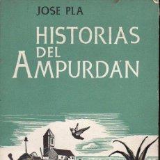 Libros de segunda mano: JOSÉ PLA : HISTORIAS DEL AMPURDÁN (JUVENTUD, 1957) PRIMERA EDICIÓN. Lote 127004471