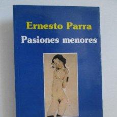 Libros de segunda mano: PASIONES MENORES. ERNESTO PARRA. DEDICADO POR EL AUTOR. EDITORIAL HUERGA FIERRO 1996.. Lote 127011275