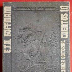 Libros de segunda mano: E. T. A. HOFFMANN . CUENTOS I. Lote 127228091