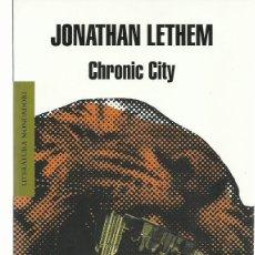 Libros de segunda mano: JONATHAN LETHEM : CHRONIC CITY. (TRADUCCIÓN DE CRUZ RODRÍGUEZ. ED. MONDADORI, LITERATURA, 2011). Lote 127229727