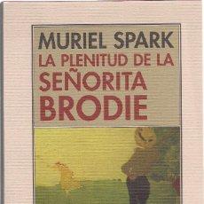 Libros de segunda mano: MURIEL SPARK : LA PLENITUD DE LA SEÑORITA BRODIE. (TRADUCCIÓN DE SILVIA BARBERO. PRE-TEXTOS, 2006). Lote 127230943