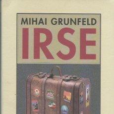 Libros de segunda mano: MIHAI GRUNFELD : IRSE (MEMORIAS DE RUMANÍA). TRADUCCIÓN DE MARIANO PEYROU. ED. PRE-TEXTOS, 2011. Lote 127232007