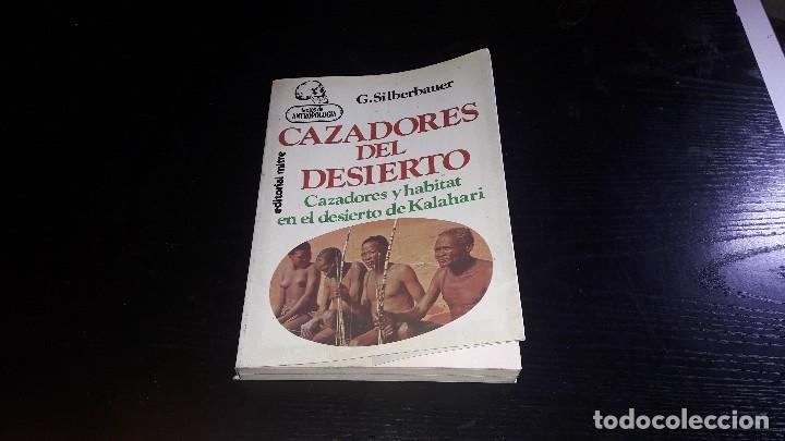 CAZADORES DEL DESIERTO....G. SILBERBAUER.. 1983... (Libros de Segunda Mano (posteriores a 1936) - Literatura - Narrativa - Otros)