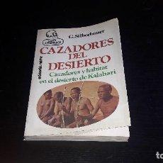 Libros de segunda mano: CAZADORES DEL DESIERTO....G. SILBERBAUER.. 1983.... Lote 127438727