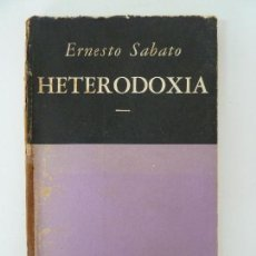 Libros de segunda mano: HETERODOXIA. ERNESTO SÁBATO. EMECÉ EDITORES. AÑO 1953. 1ª EDICIÓN. Lote 139028282
