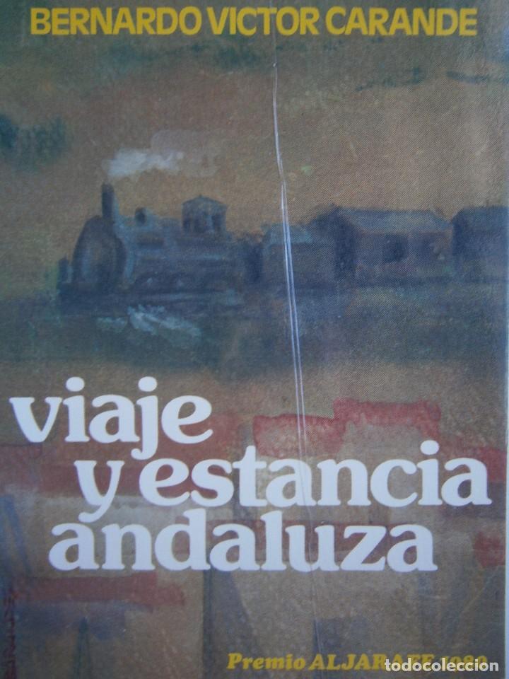 VIAJE Y ESTANCIA ANDALUZA BERNARDO VICTOR CARANDE CAJA RURAL DE SEVILLA 1981 COLECCION ESPIGA ROJA (Libros de Segunda Mano (posteriores a 1936) - Literatura - Narrativa - Otros)
