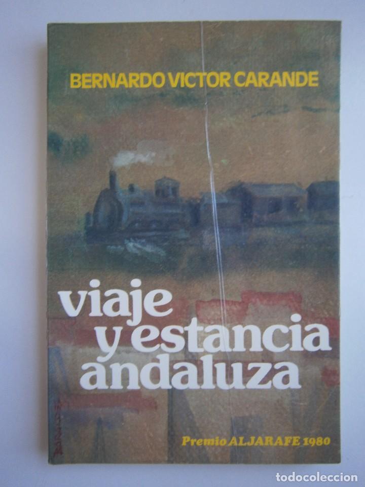 Libros de segunda mano: VIAJE Y ESTANCIA ANDALUZA Bernardo Victor Carande Caja Rural de Sevilla 1981 Coleccion Espiga Roja - Foto 2 - 127494067
