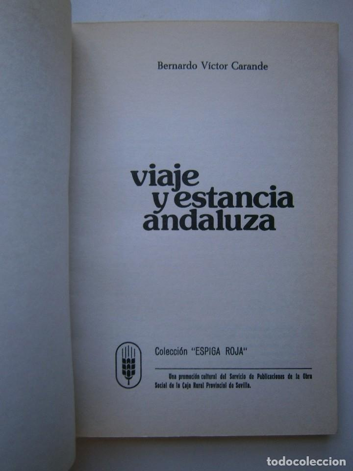 Libros de segunda mano: VIAJE Y ESTANCIA ANDALUZA Bernardo Victor Carande Caja Rural de Sevilla 1981 Coleccion Espiga Roja - Foto 8 - 127494067