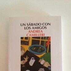 Libros de segunda mano: UN SÁBADO CON AMIGOS. ANDREA CAMILLERI. 2014.. Lote 127513448