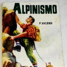 Libros de segunda mano: ALPINISMO; F. VICENS - ENCICLOPEDIA PULGA, Nº177. Lote 127522523