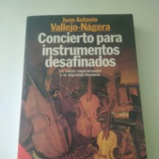 Libros de segunda mano: JUAN ANTONIO VALLEJO.NAGUERA, CONCIERTO INSTRUMENTOS DESAFINADO 1983 PLANETA. Lote 127655192
