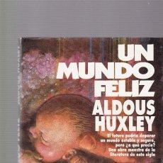 Libros de segunda mano: UN MUNDO FELIZ - ALDOUS HUXLEY - PLAZA & JANES 1993. Lote 127771107