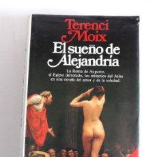 Libros de segunda mano: EL SUEÑO DE ALEJANDRIA.TERENCI MOIX. Lote 127790683