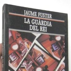 Libros de segunda mano: LA GUÀRDIA DEL REI - JAUME FUSTER. Lote 127829139