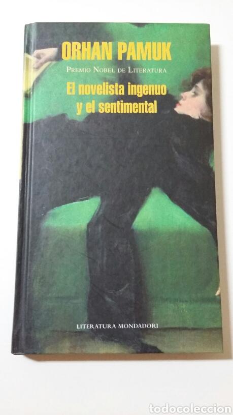 EL NOVELISTA INGENUO Y EL SENTIMENTAL. ORHAN PAMUK. 2011 (Libros de Segunda Mano (posteriores a 1936) - Literatura - Narrativa - Otros)