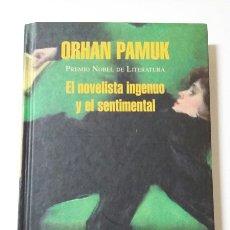 Libros de segunda mano: EL NOVELISTA INGENUO Y EL SENTIMENTAL. ORHAN PAMUK. 2011. Lote 127886379
