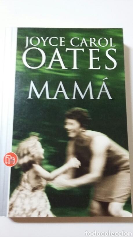 MAMÁ. JOYCE CAROL OATES. 2010 (Libros de Segunda Mano (posteriores a 1936) - Literatura - Narrativa - Otros)