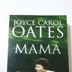 Libros de segunda mano: MAMÁ. JOYCE CAROL OATES. 2010. Lote 127886870
