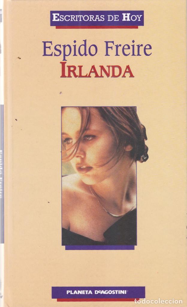 ESPIDO FREIRE - IRLANDA - PLANETA DEAGOSTINI 2000 (Libros de Segunda Mano (posteriores a 1936) - Literatura - Narrativa - Otros)