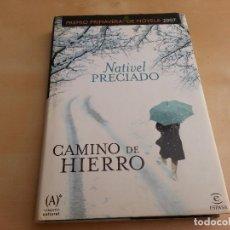 Libros de segunda mano: CAMINO DE HIERRO. NATIVEL PRECIADO. 2007. Lote 128109027