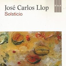 Libros de segunda mano: SOLSTICIO - JUAN CARLOS LLOP - RBA - NUEVO. Lote 128135383