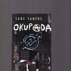 Libros de segunda mano: CARE SANTOS - OKUPADA - CIRCULO LECTORES 1998. Lote 128166707