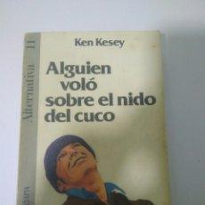 Libros de segunda mano: ALGUIEN VOLO SOBRE EL NIDO DEL CUCO ,ALTERNARIVA 11.KEN KESEY 1980. Lote 128293008