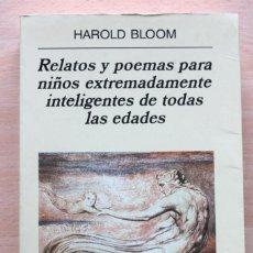 Libros de segunda mano: HAROLD BLOOM - RELATOS Y POEMAS PARA NIÑOS EXTREMADAMENTE INTELIGENTES D TODAS LAS EDADES - ANAGRAMA. Lote 128294755