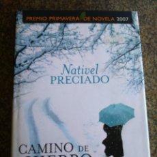 Libros de segunda mano: CAMINO DE HIERRO -- NATIVEL PRECIADO -- ESPASA 2007 --. Lote 128320751
