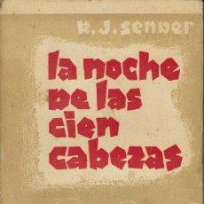 Libros de segunda mano: LA NOCHE DE LAS CIEN CABEZAS, POR RAMÓN J. SENDER. AÑO 1934. (12.4). Lote 128325879