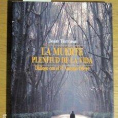 Libros de segunda mano: JOAN TERRASSA. LA MUERTE PLENITUD DE LA VIDA. LLEONARD MUNTANER ED., 1996. Lote 128355603