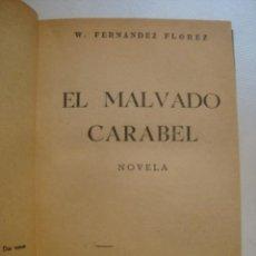 Libros de segunda mano: WENCESLAO FERNÁNDEZ FLÓREZ - EL MALVADO CARABEL. NOVELA (LIBRERÍA GENERAL, 1943).. Lote 128460731