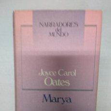 Libros de segunda mano: MARYA - OATES, JOYCE CAROL. Lote 128527327