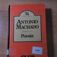 Libros de segunda mano: ANTONIO MACHADO POESÍA. Lote 128541083