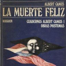 Libros de segunda mano: LA MUERTE FELIZ, ALBERT CAMUS. Lote 128591455