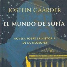 Libros de segunda mano: EL MUNDO DE SOFÍA, JOSTEIN GAARDER. Lote 128591563