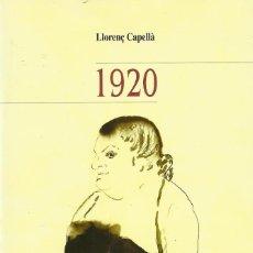 Libros de segunda mano: 1920, LLLORENÇ CAPELLÀ. Lote 128591659