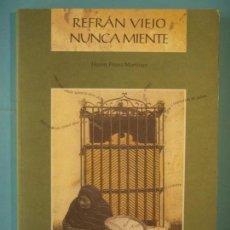Libros de segunda mano: REFRAN VIEJO NUNCA MIENTE, REFRANERO MEXICANO - HERON PEREZ - COLEGIO DE MICHOACAN 1997 (COMO NUEVO). Lote 128631619