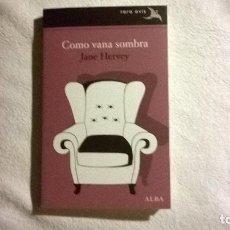 Libros de segunda mano: COMO VANA SOMBRA, DE JANE HARVEY. Lote 128704587