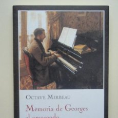 Livres d'occasion: MEMORIA DE GEORGES EL AMARGADO, DE OCTAVE MIRBEAU. ED. IMPEDIMENTA, 2009. Lote 128751431