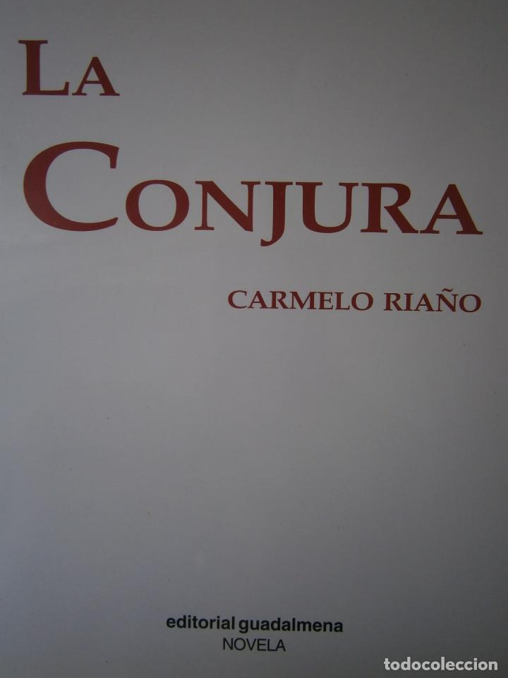 LA CONJURA CARMELO RIAÑO GUADALMENA 2009 (Libros de Segunda Mano (posteriores a 1936) - Literatura - Narrativa - Otros)